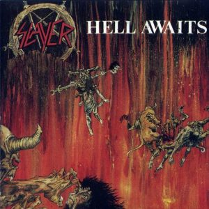 Slayer - Hell Awaits (1985).